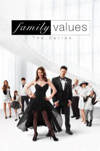 Family Values (сериал 2015 – ...) (2015 (1 сезон))