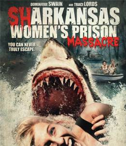 Sharkansas Women's Prison Massacre (ТВ) (2015)