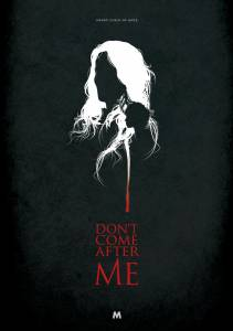 Don't Come After Me (2015)