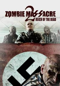 Резня зомби 2: Рейх мёртвых 2015