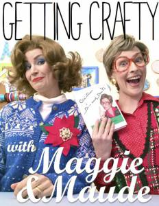 Getting Crafty with Maggie & Maude 2015