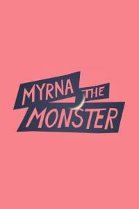 Myrna the Monster 2015