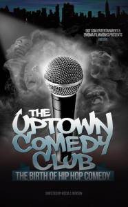 Uptown Comedy Club: The Birth of Hip Hop Comedy 2015