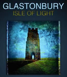 Glastonbury Isle of Light: Journey of the Grail 2016