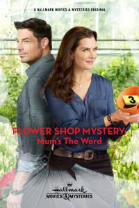 Flower Shop Mystery: Mum's the Word (ТВ) 2016